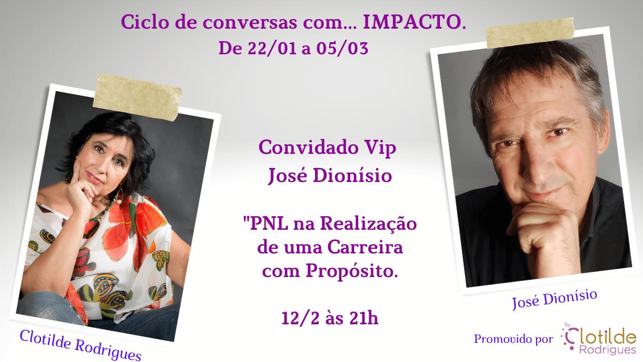 Ciclo conversas com Impacto José Dionísio